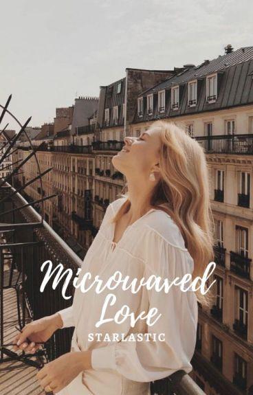 Microwaved Love
