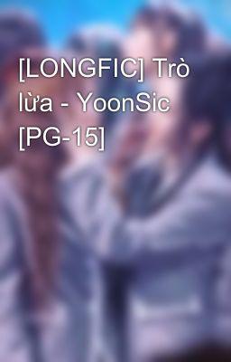 Đọc truyện [LONGFIC] Trò lừa - YoonSic [PG-15]