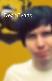 Dear Evans by VictoriaScott