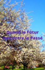 Quand le futur rencontre le passé by aph7martin