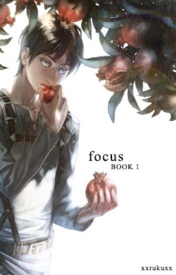 Focus - Book 1[Levi x Eren Story] - Yaoi