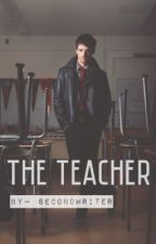The Teacher by secondwriter