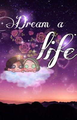 Đọc truyện (Hoàn)[NorNaib] Dream a life