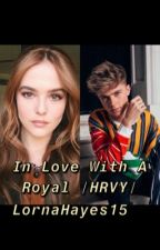 In Love with a Royal /HRVY Book/ by LornaHayes15