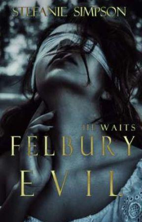 Felbury Evil by Stefanie_Simpson