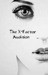 The X-Factor Audition (1D Fan-fic) by The_band_freak00