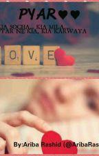 Pyar ♥♥ by ree7writez