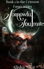 Sorrowful Soulmate (Updated Regularly) by Sahil_ki-Queen_5821