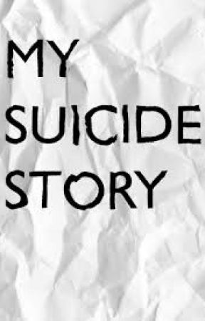 my suicide story by rgslover