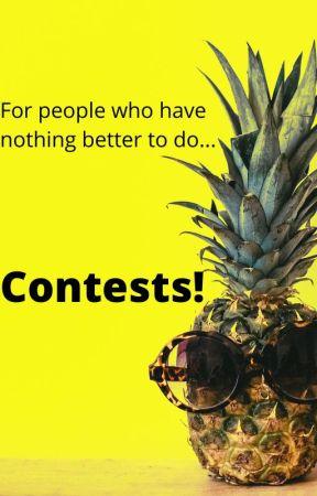 Contests!!!! by CinnamonRoll78