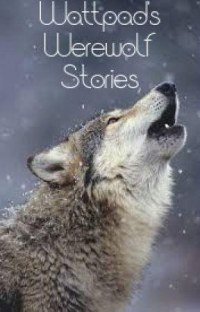 Wattpad's Werewolf Stories by Super_Jane_x