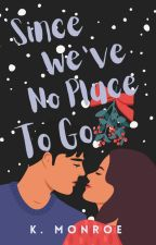 Since We've No Place to Go | Ongoing by bateaux