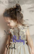 My Baby Girl. ~ (Dutch One Direction Fanfic) by ILuve1D_X