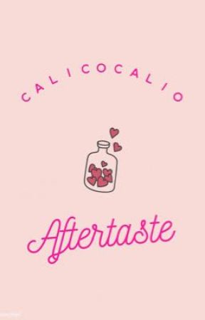 AFTERTASTE  by calicocalio