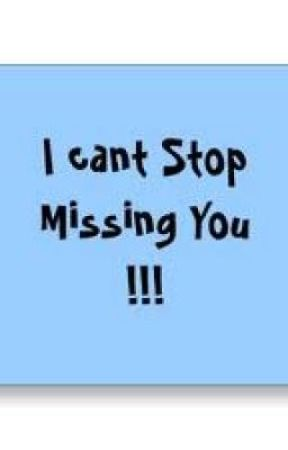 I Cant Stop Missing You Wattpad