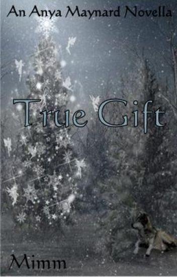 True Gift (An Anya Maynard Novella)