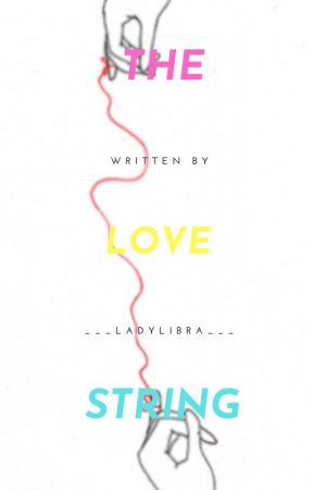 The Love String. by ___LadyLibra___