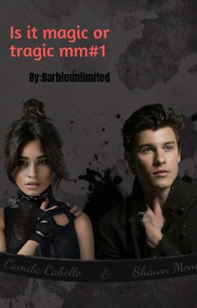 is it magic or tragic (mm#1) by barbieunlimited