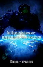 The Bounty On Humanity (Transformers Prime Fanfiction) by StarRazor