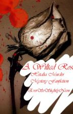 A Wilted Rose-Hetalia Murder Mystery Fanfiction by LondonKirkland