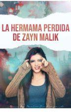 La hermana perdida de Zayn Malik.[1° Temporada TERMINADA] by Stypalikholinson