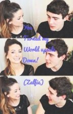 You turned my world upside down! (Zalfie) by katieetaylor_x