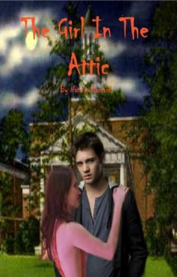 The girl in the attic