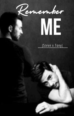 Đọc truyện  Steve x Tony  REMEMBER ME
