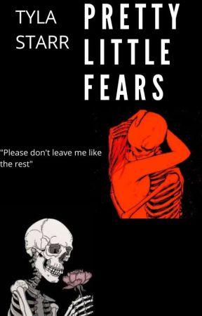 Pretty Little Fears by TylaStarr