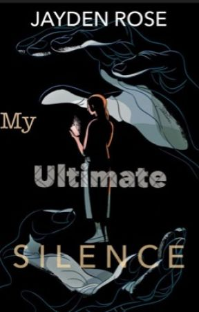 My Ultimate Silence  by Cj_H96