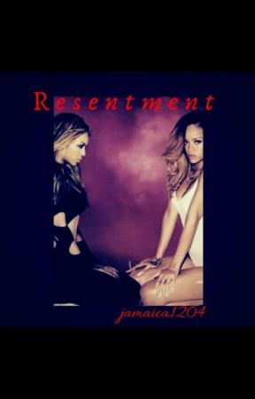 Resentment by jamaica1204