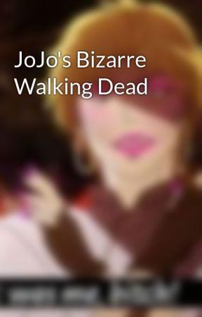 JoJo's Bizarre Walking Dead by _ZA-WARUDO_