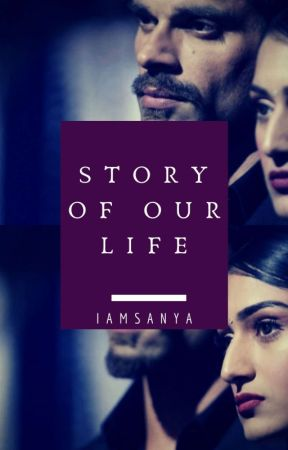 Story of Our Life by iamsanya