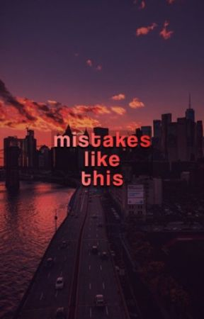 «mistakes like this» by lcversclub