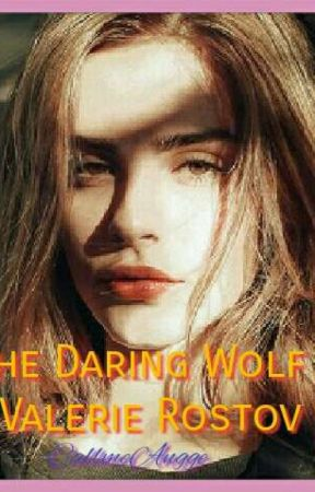 The Daring Wolf : Valerie Rostov byCallmeAngge by Dontshitonme