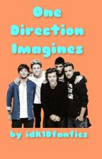One Direction Imagines by idk1Dfanfics
