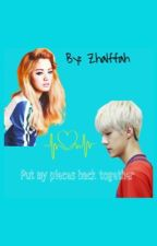 Put My pieces back together (Sehun fanfic) [Under construction] by jeonxkim