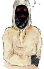 Hoodie x Reader (A Creepypasta fan fiction) by DoYouLikeWafflez