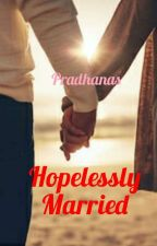 Hopelessly Married! by pradhanas