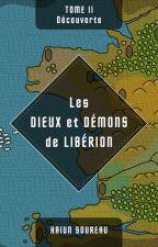 [Tome 2] Les Dieux et Démons de Libérion by HaiunSoureau