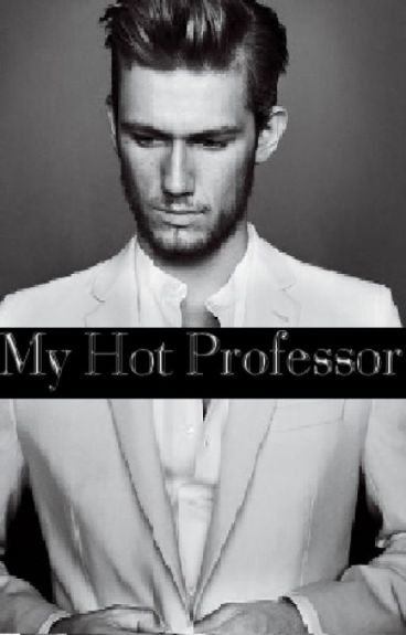 My Hot Professor ✓ {EDITING}