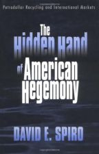 The Hidden Hand of American Hegemony [PDF] by David E. Spiro by fenibyfa60097