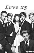 Love X5 (One Direction Fanfiction) ON HOLD by AwKwArD_M