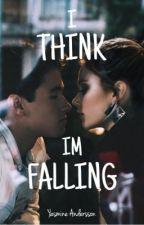 I Think I'm Falling by yasmineand_
