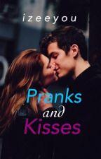 PRANKS and KISSES by Izeeyou