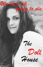 The Doll House by LittleMissD07