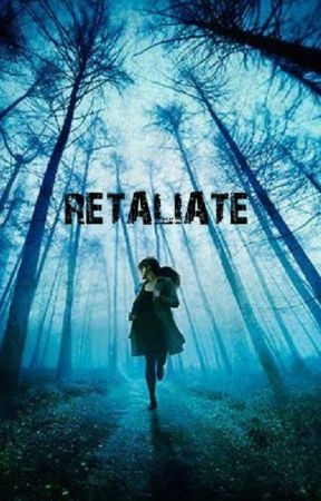 Retaliate (short story) by malqaahatmar