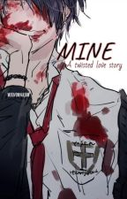 MINE [Complete](E) by Weknownajaw