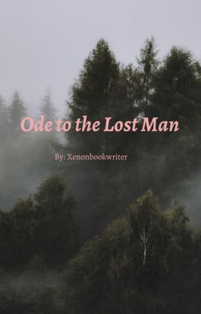 Ode to the Lost Man by xenonbookwriter