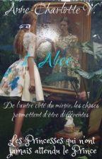 Les Princesses qui n'ont jamais attendu le Prince 1 : Alice by Theo_Cress_Herondale